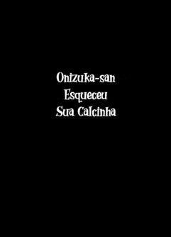 Onizuka-san Esqueceu Sua Calcinha - Foto 4